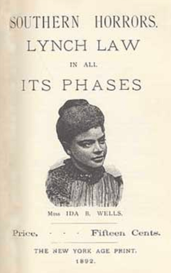 Ida B. Wells was the champion for establishing awareness of southern ilegal lynches